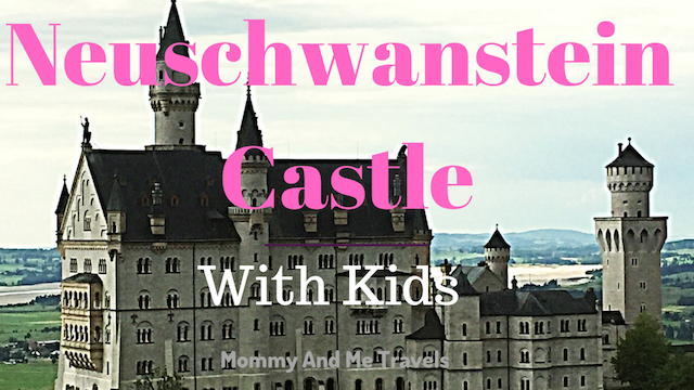 Visit Neuschwanstein Castle with Kids
