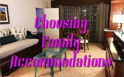 Choosing Family Accommodations: Tips from the Mommy Experts