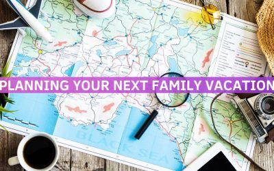 How To Start Planning Your Next Family Vacation and Adventure! – 10 Tips For Your Unique Family Vacations