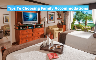Tips To Choosing Family Accommodations – Save On Vacations With These Travel Accommodations Tricks