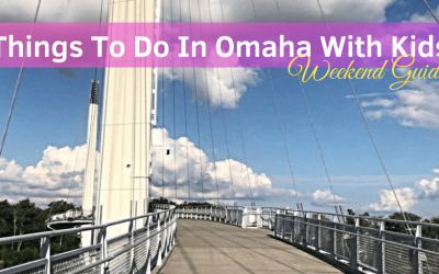 Things To Do In Omaha With Kids – Weekend Guide
