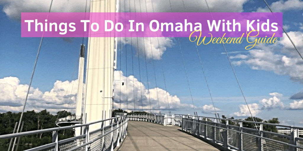 Things To Do In Omaha With Kids Weekend Guide