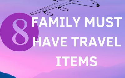 8 Family Must Have Travel Items: Useful Travel Accessories That Will Change The Way You Travel