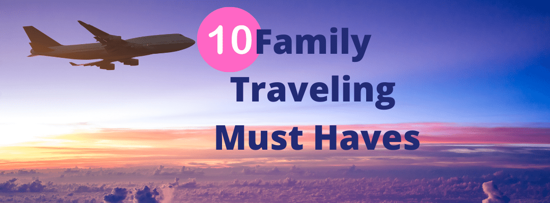 10 Family Traveling Must Haves: Best Travel Gear And Accessories That Will Change The Way Your Family Travels