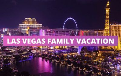 Las Vegas Family Vacation – What To Do In Vegas With Kids