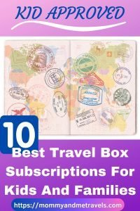 10 Best Travel Box Subscriptions For Kids : Families - Travel Around The World From Home