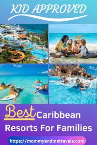 12 Best Caribbean Resorts For Families - Make The Right Resort Decision For Your Caribbean Vacations With Kids