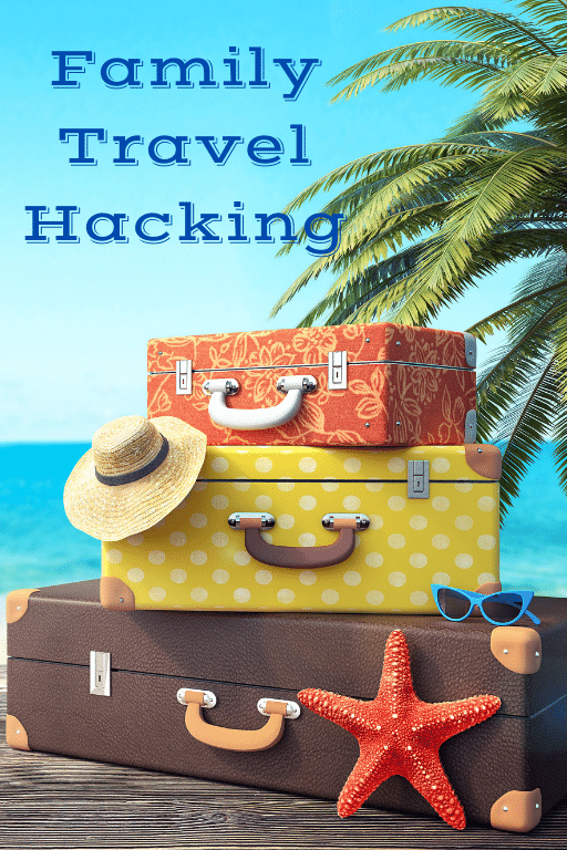 Family Travel Hacking - Family Travel Blog