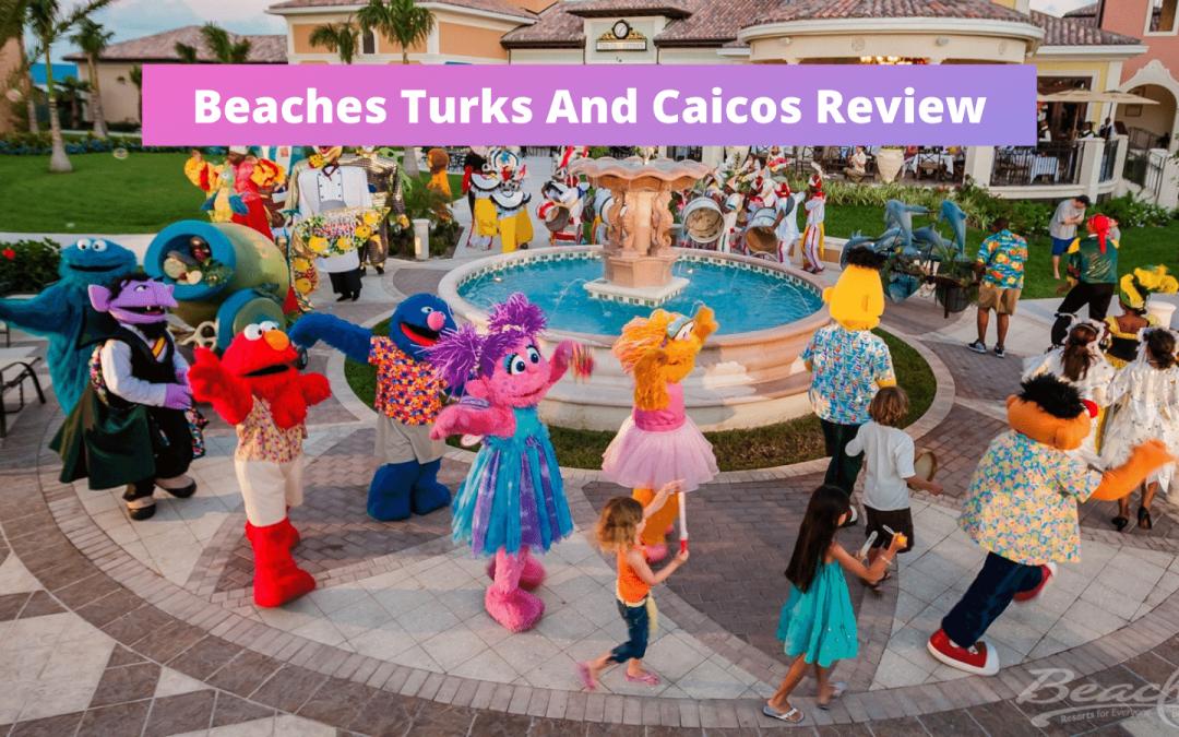 Beaches Turks And Caicos Reviews: Honest Opinion Of Beaches Sesame Street Hotel