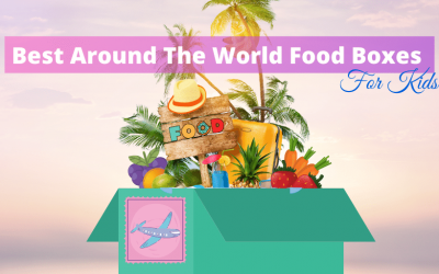 13 Best Food From Around The World Boxes For Families / Taste The World In The Comfort Of Your Home