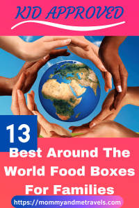 Best Food From Around The World Boxes For Families : Taste The World In The Comfort Of Your Home