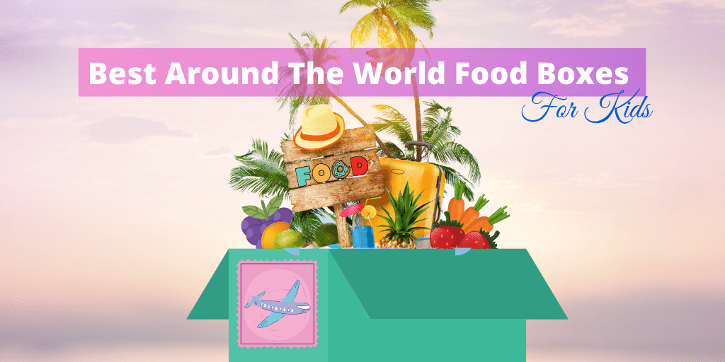 Best Food From Around The World Boxes For Families / Taste The World In The Comfort Of Your Home