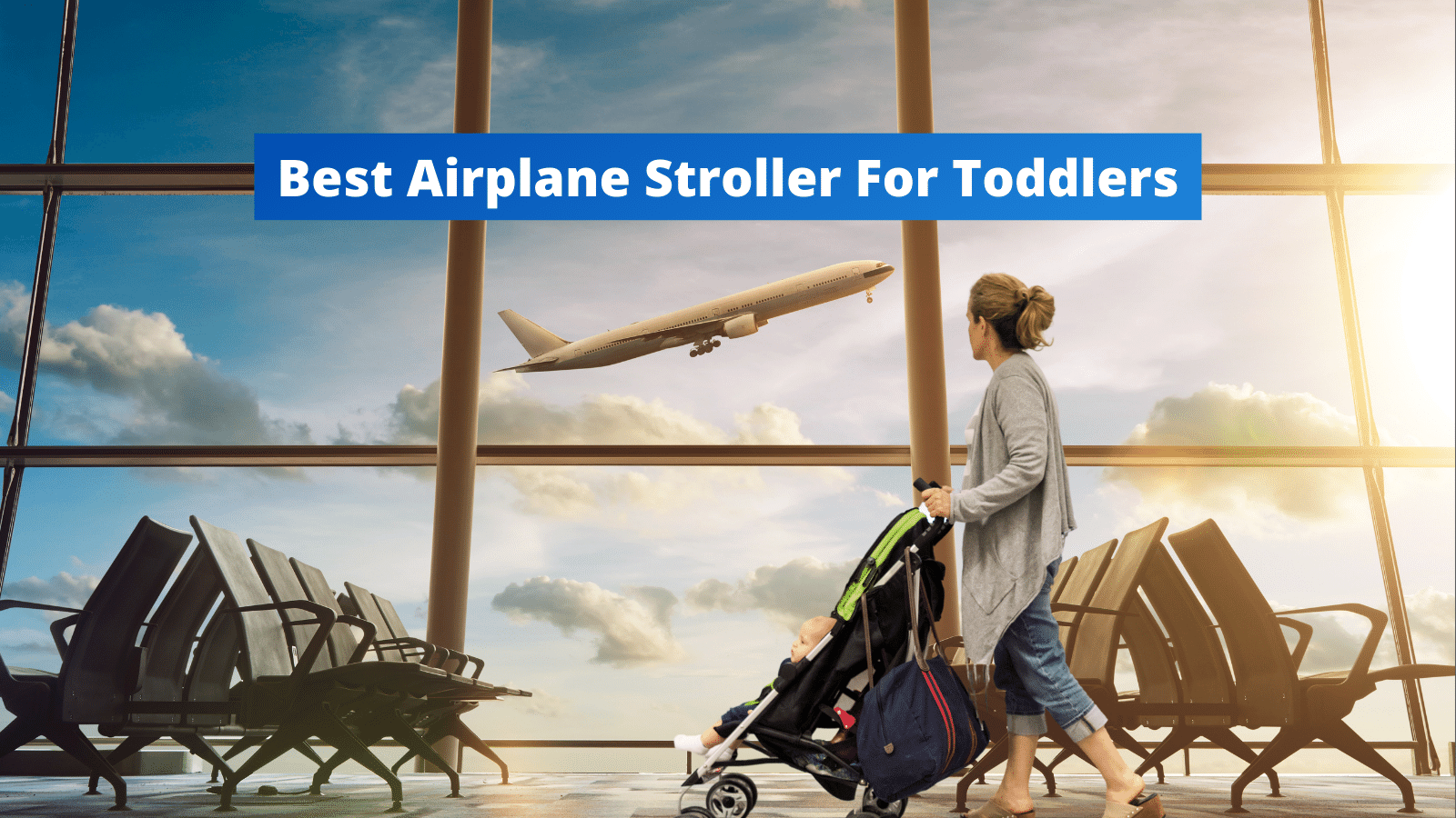 Best Airplane Stroller For Toddlers - Lightweight, Compact, Portable, And Fit In Airplane Overhead Bin
