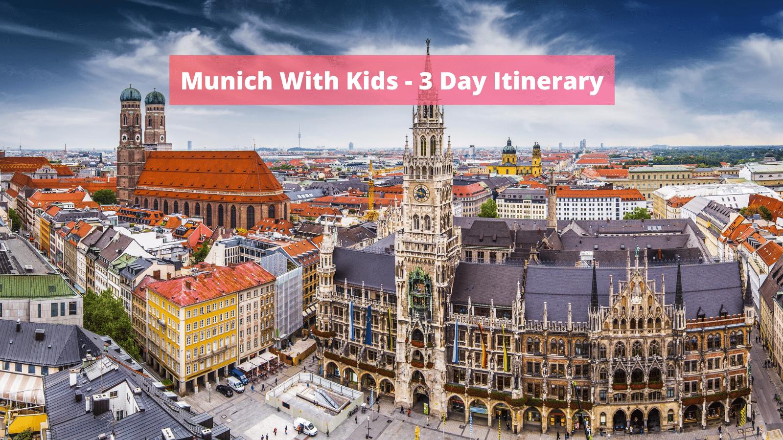 Munich With Kids - 3 Day Itinerary