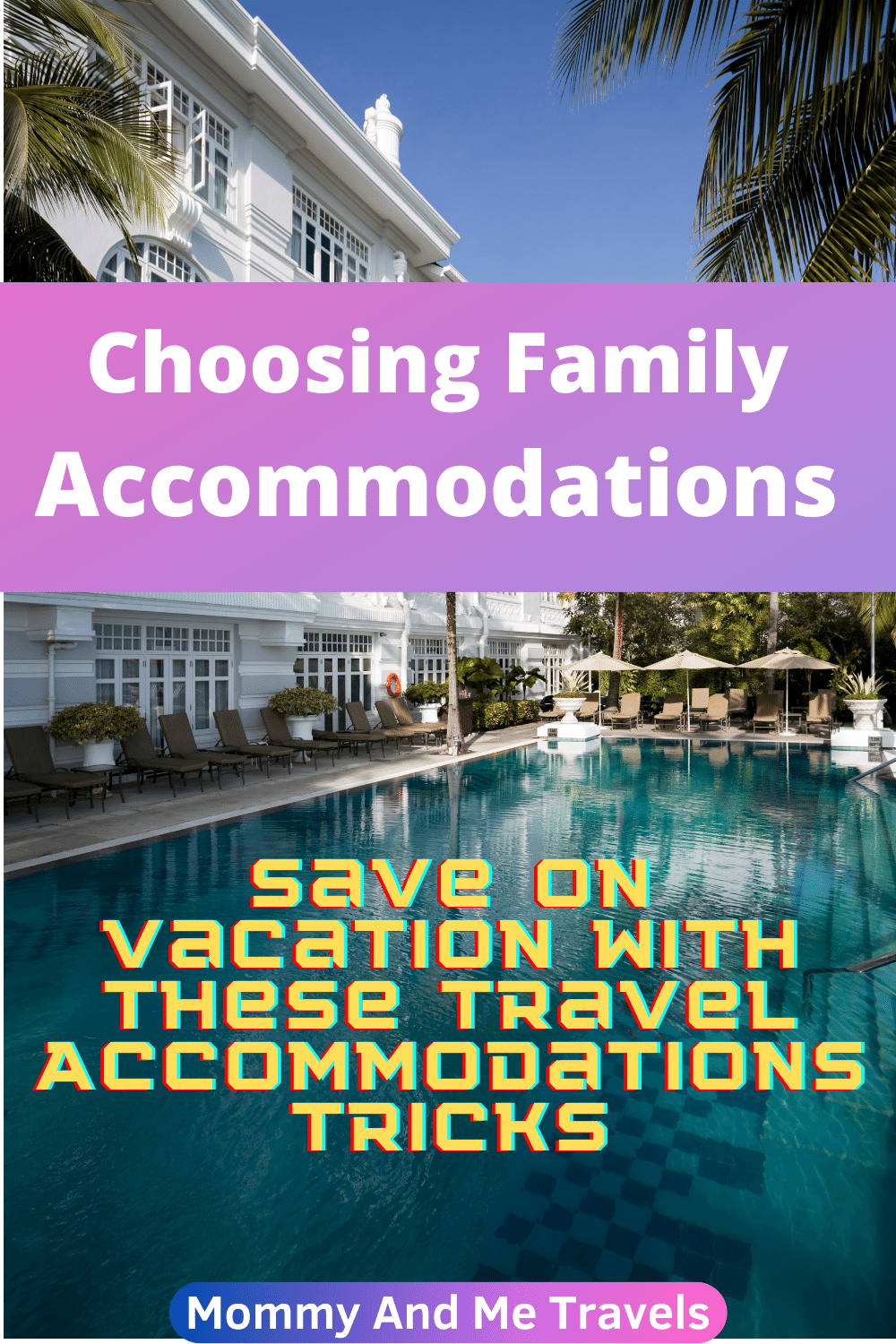 Tips To Choosing Family Accommodations - Save On Vacations With These Travel Accommodations Tricks
