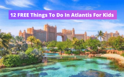 12 FREE Things To Do In Atlantis For Kids – Guide To Atlantis Bahamas Secrets To Save You Money