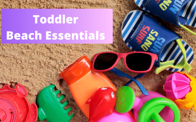 Toddler Beach Essentials – Everything You'll Need For A Day On The Beach With Kids