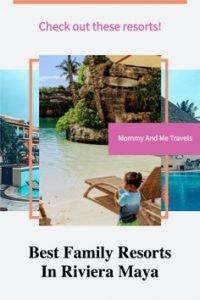 Best Family Resorts In Riviera Maya Mexico