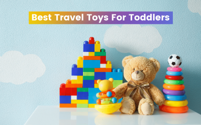 Ultimate Guide To The Best Travel Toys For Toddlers